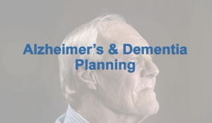 Altzheimers and Dementia Planning